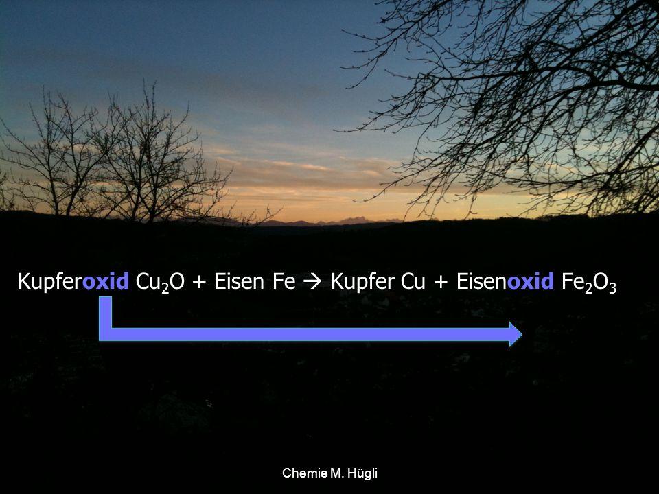 Kupferoxid Cu2O + Eisen Fe  Kupfer Cu + Eisenoxid Fe2O3