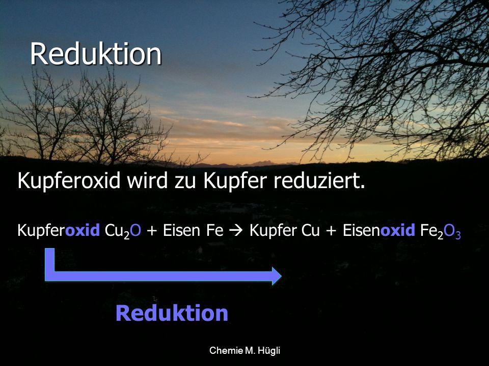 Reduktion Kupferoxid wird zu Kupfer reduziert.