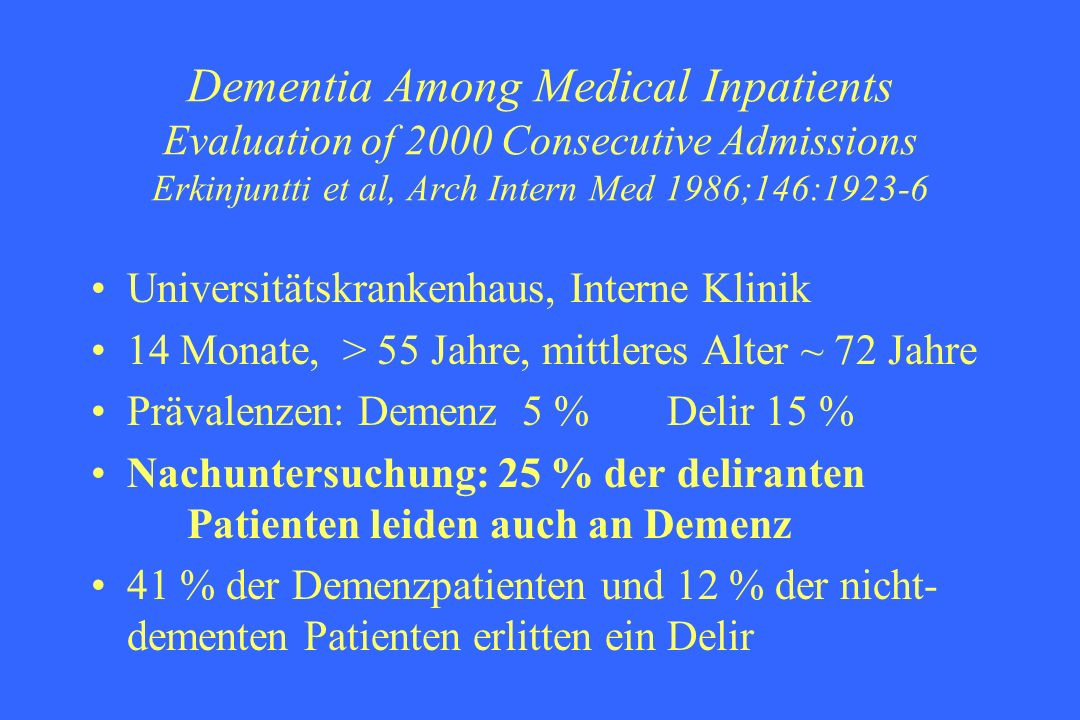 Dementia Among Medical Inpatients Evaluation of 2000 Consecutive Admissions Erkinjuntti et al, Arch Intern Med 1986;146:1923-6