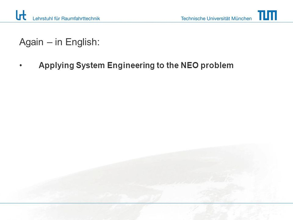 Again – in English: Applying System Engineering to the NEO problem