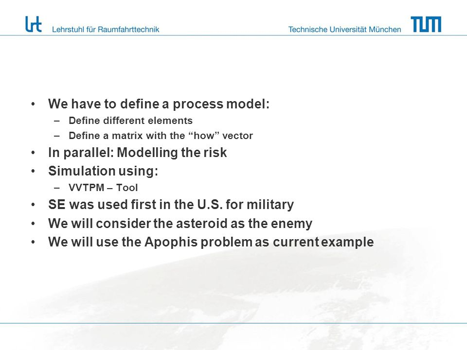 We have to define a process model: