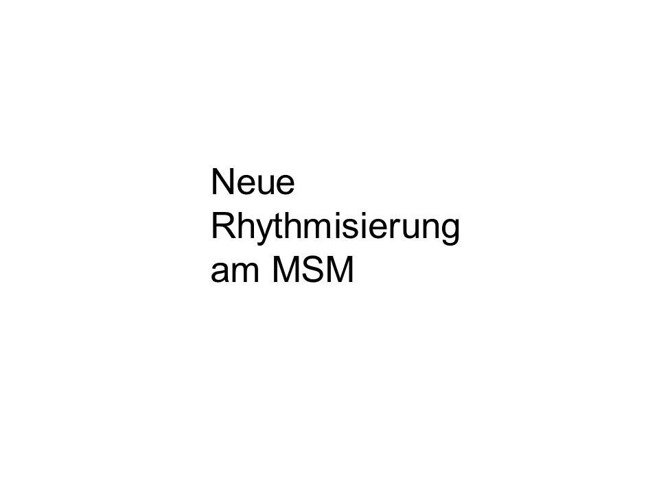 Neue Rhythmisierung am MSM