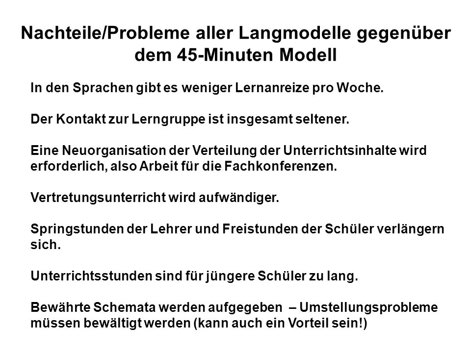 Nachteile/Probleme aller Langmodelle gegenüber dem 45-Minuten Modell