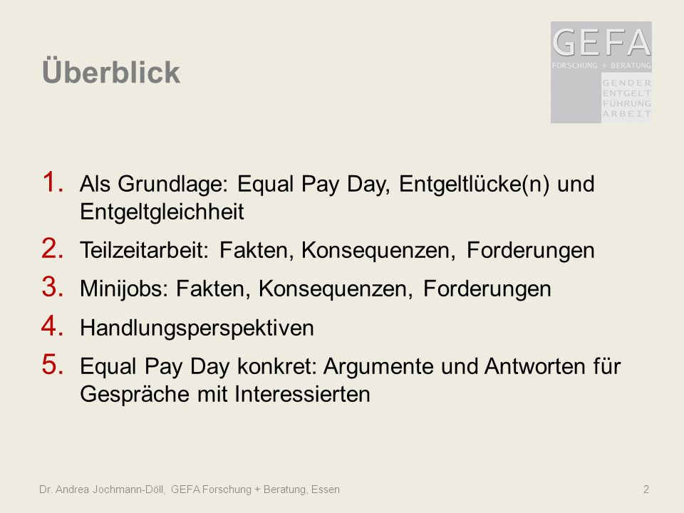 Überblick Als Grundlage: Equal Pay Day, Entgeltlücke(n) und Entgeltgleichheit. Teilzeitarbeit: Fakten, Konsequenzen, Forderungen.