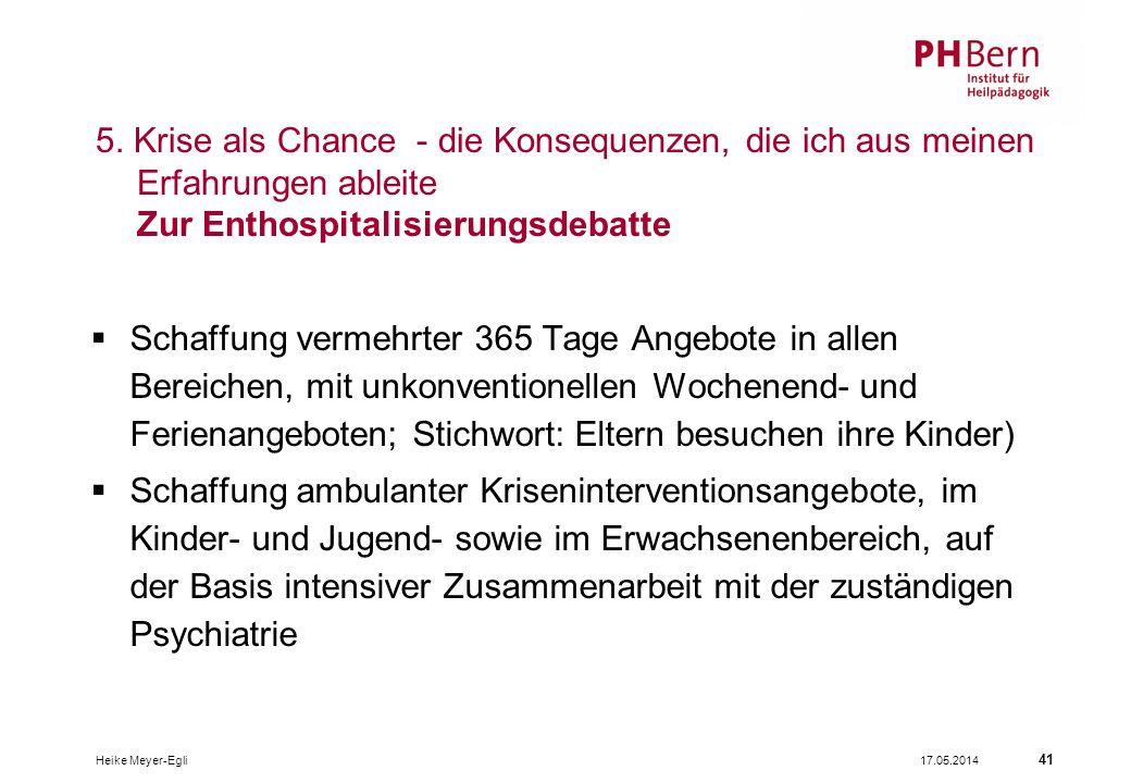 5. Krise als Chance - die Konsequenzen, die ich aus meinen Erfahrungen ableite Zur Enthospitalisierungsdebatte