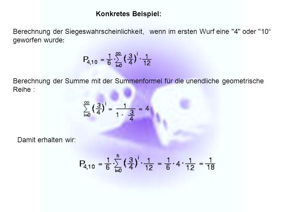 Konkretes Beispiel: Berechnung der Siegeswahrscheinlichkeit, wenn im ersten Wurf eine 4 oder 10
