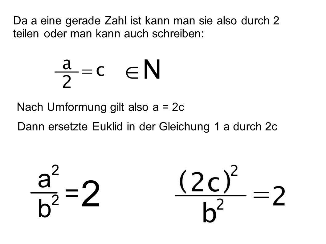 Da a eine gerade Zahl ist kann man sie also durch 2 teilen oder man kann auch schreiben:
