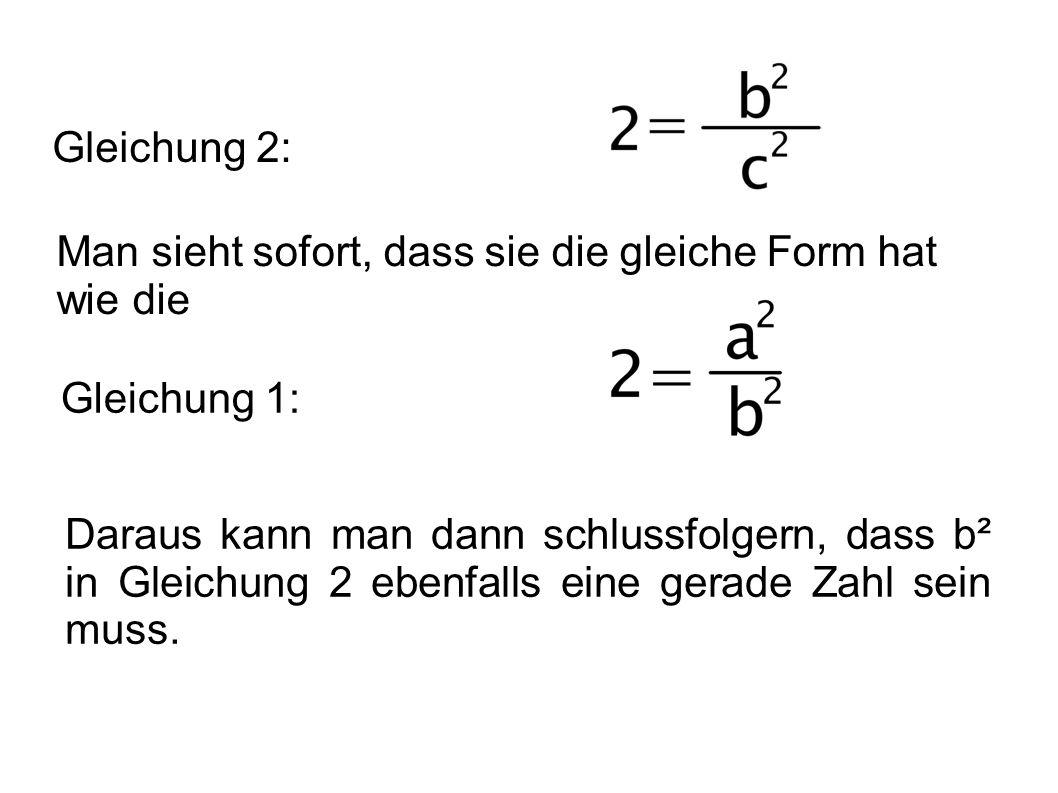 Gleichung 2: Man sieht sofort, dass sie die gleiche Form hat wie die. Gleichung 1: