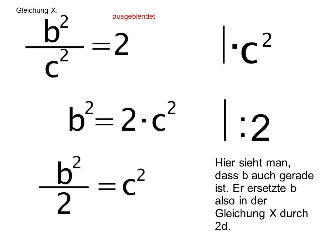 Gleichung X: ausgeblendet. Hier sieht man, dass b auch gerade ist.