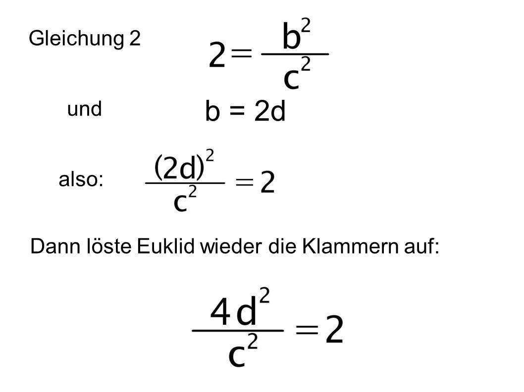 b = 2d Gleichung 2 und also: