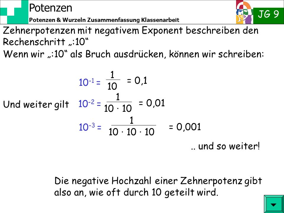 "Zehnerpotenzen mit negativem Exponent beschreiben den Rechenschritt "":10"