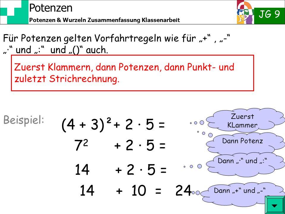 (4 + 3)²+ 2 · 5 = 72 + 2 · 5 = 14 + 2 · 5 = 14 + 10 = 24 Beispiel: