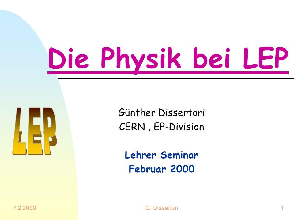 Günther Dissertori CERN , EP-Division Lehrer Seminar Februar 2000