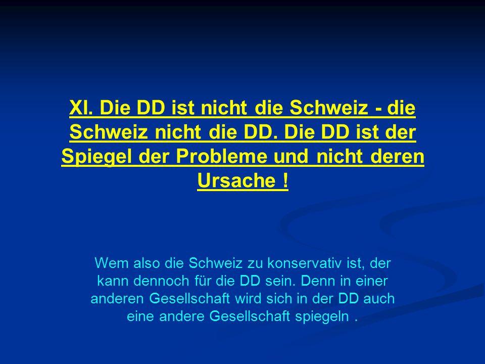 XI. Die DD ist nicht die Schweiz - die Schweiz nicht die DD
