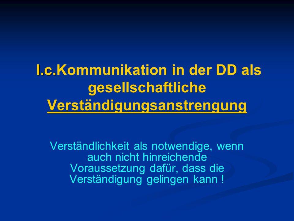 I.c.Kommunikation in der DD als gesellschaftliche Verständigungsanstrengung