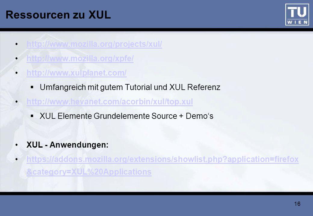 Ressourcen zu XUL http://www.mozilla.org/projects/xul/