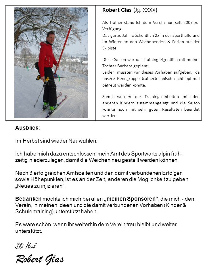 Robert Glas Ski Heil Robert Glas (Jg. XXXX) Ausblick: