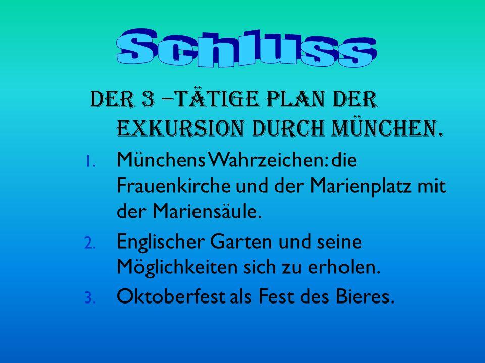 Der 3 –tätige Plan der Exkursion durch München.