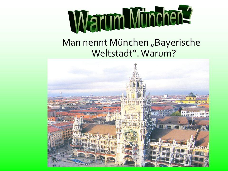 """Man nennt München """"Bayerische Weltstadt . Warum"""