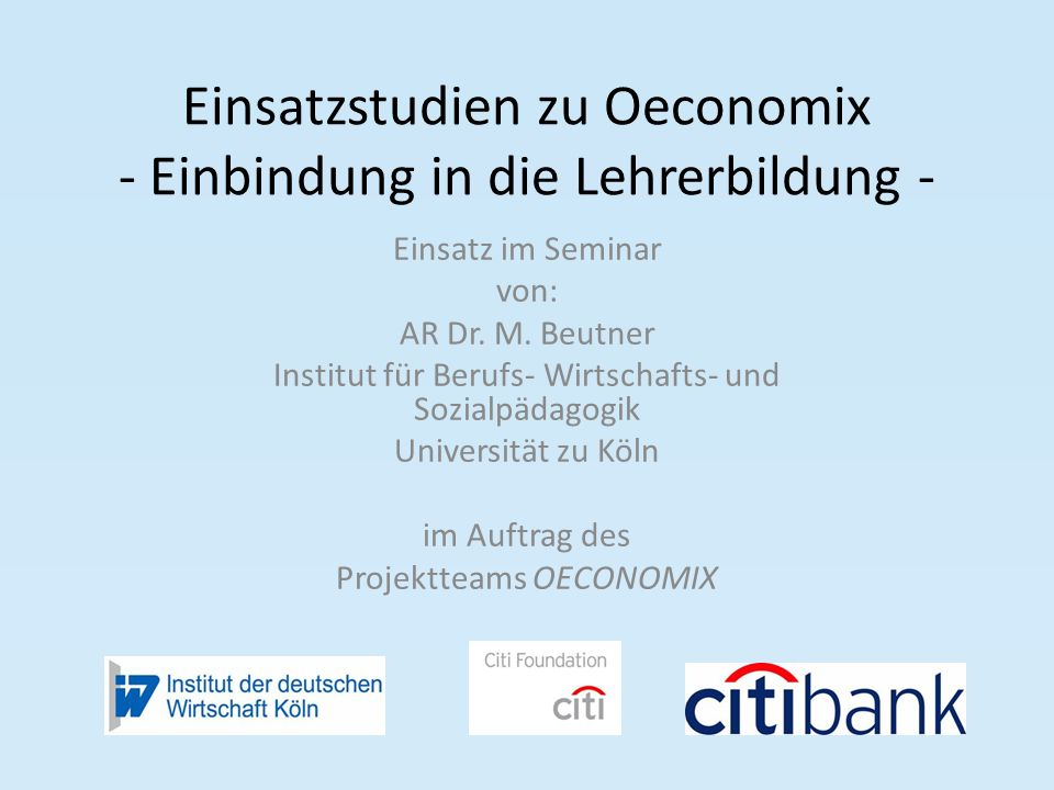 Einsatzstudien zu Oeconomix - Einbindung in die Lehrerbildung -