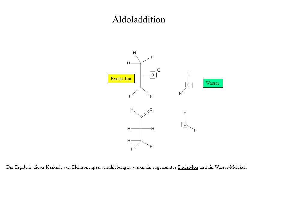 Aldoladdition Enolat-Ion Wasser