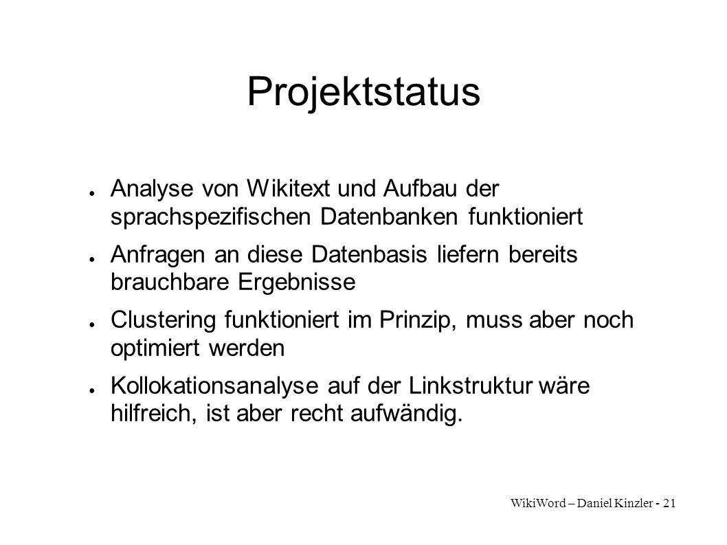 Projektstatus Analyse von Wikitext und Aufbau der sprachspezifischen Datenbanken funktioniert.