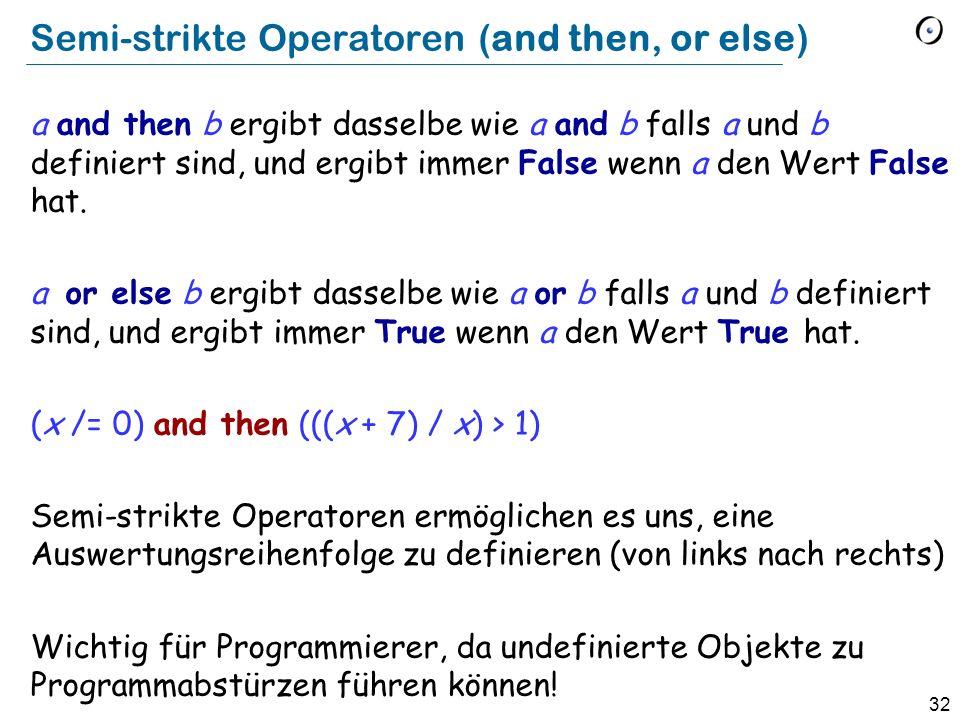 Semi-strikte Operatoren (and then, or else)