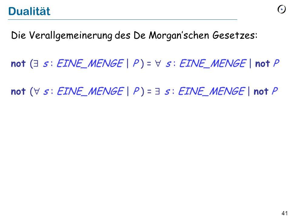 Dualität Die Verallgemeinerung des De Morgan'schen Gesetzes: