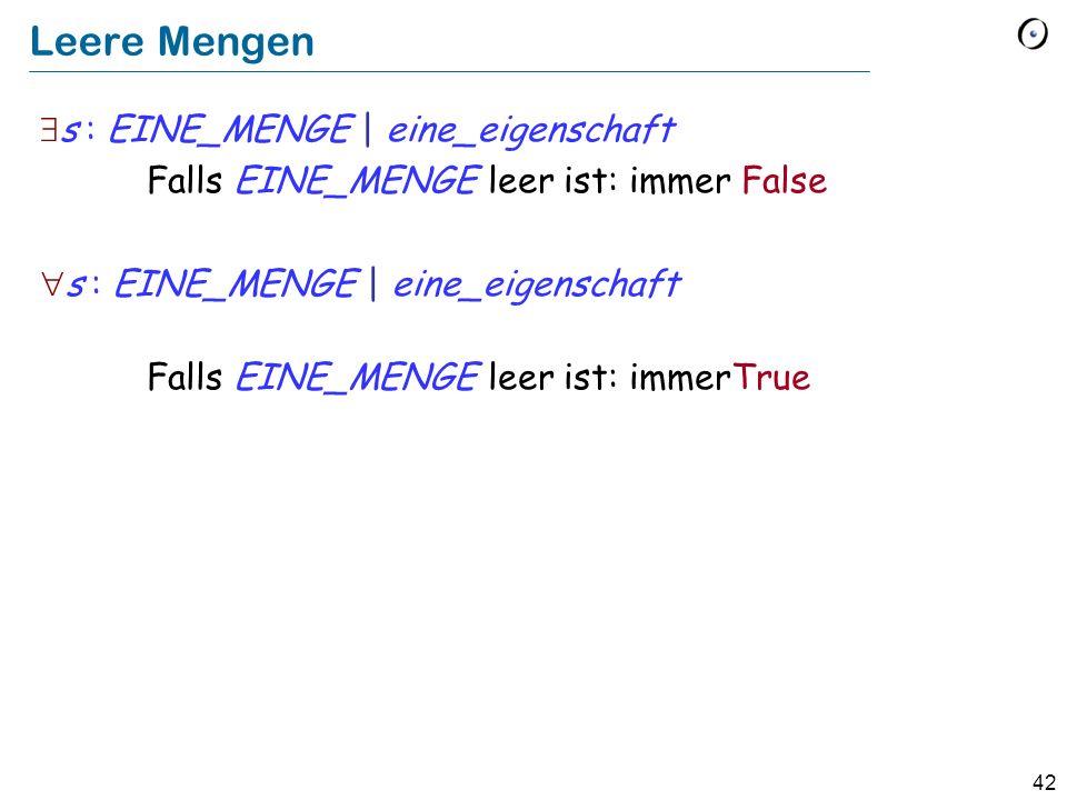Leere Mengen s : EINE_MENGE | eine_eigenschaft