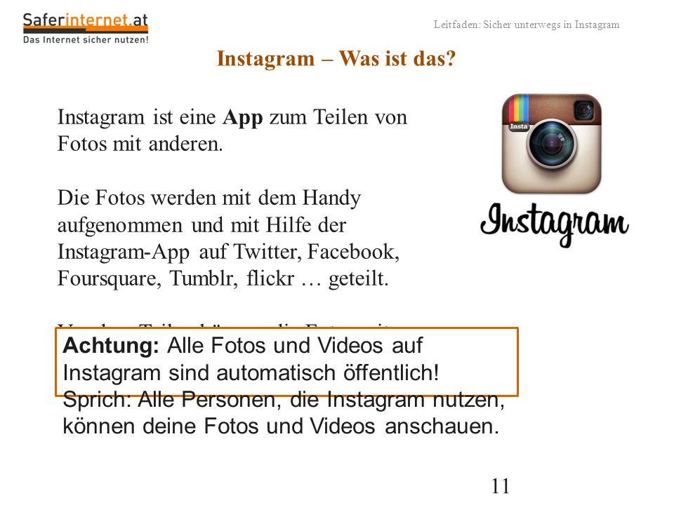 Instagram ist eine App zum Teilen von Fotos mit anderen.