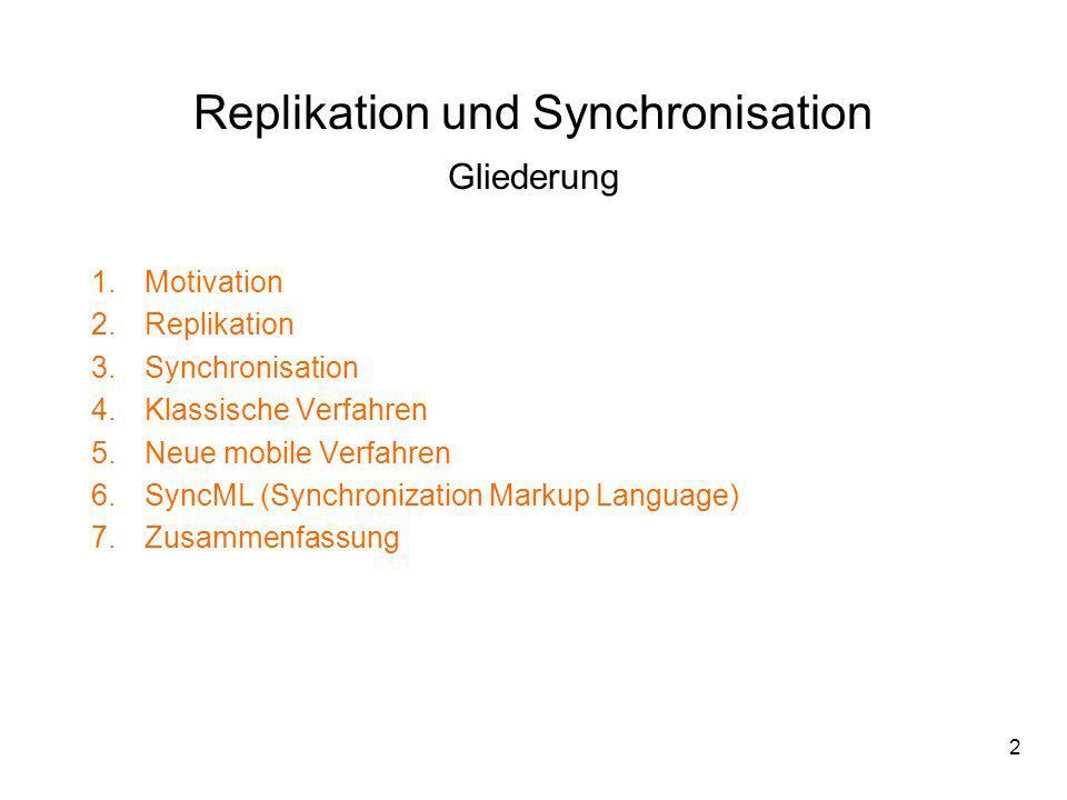 Replikation und Synchronisation Gliederung