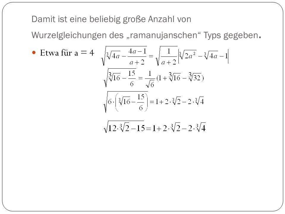 """Damit ist eine beliebig große Anzahl von Wurzelgleichungen des """"ramanujanschen Typs gegeben."""