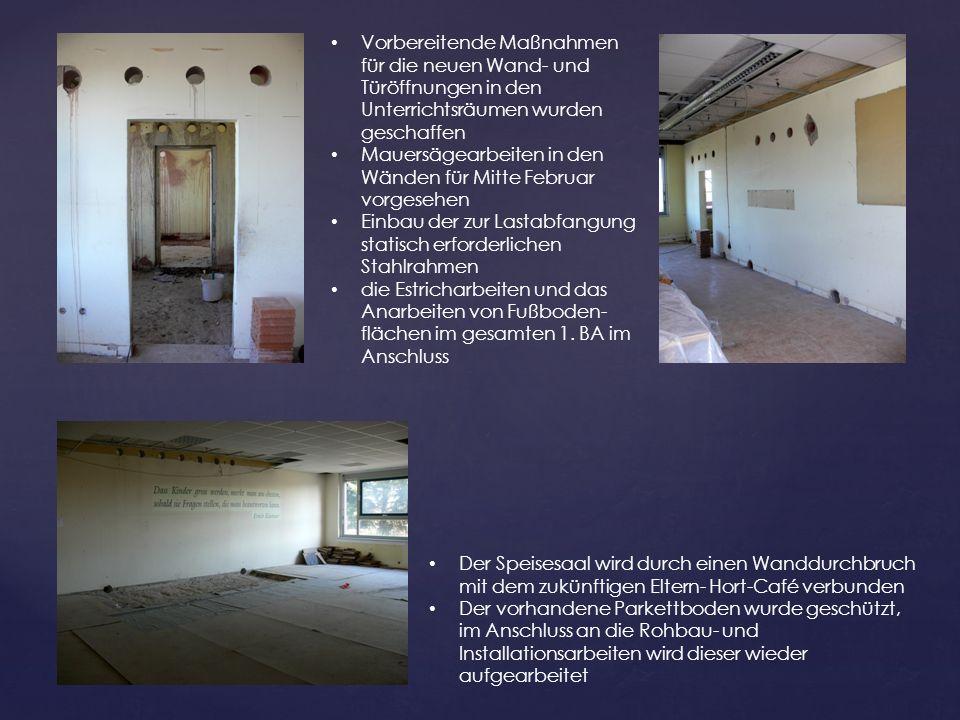 Vorbereitende Maßnahmen für die neuen Wand- und Türöffnungen in den Unterrichtsräumen wurden geschaffen