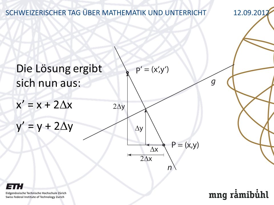 Die Lösung ergibt sich nun aus: x' = x + 2x y' = y + 2y