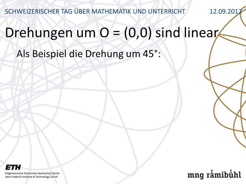 Drehungen um O = (0,0) sind linear