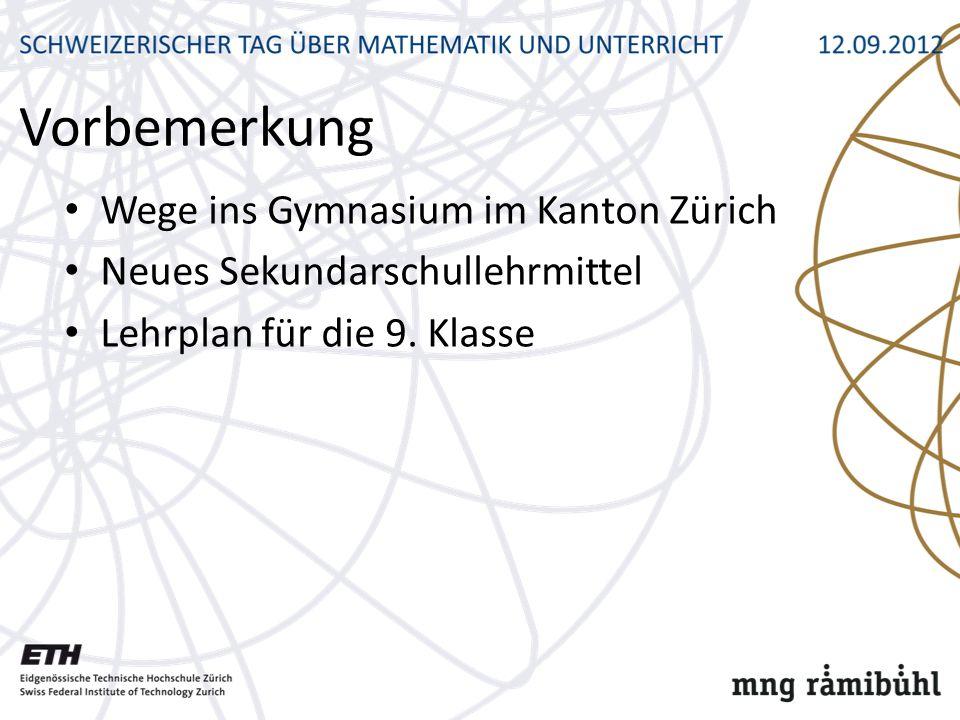 Vorbemerkung Wege ins Gymnasium im Kanton Zürich