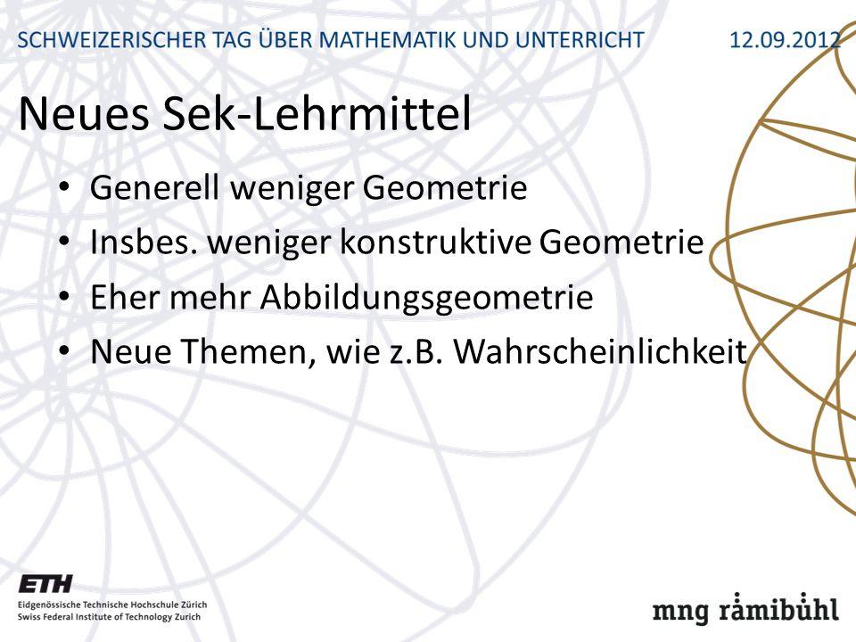 Neues Sek-Lehrmittel Generell weniger Geometrie