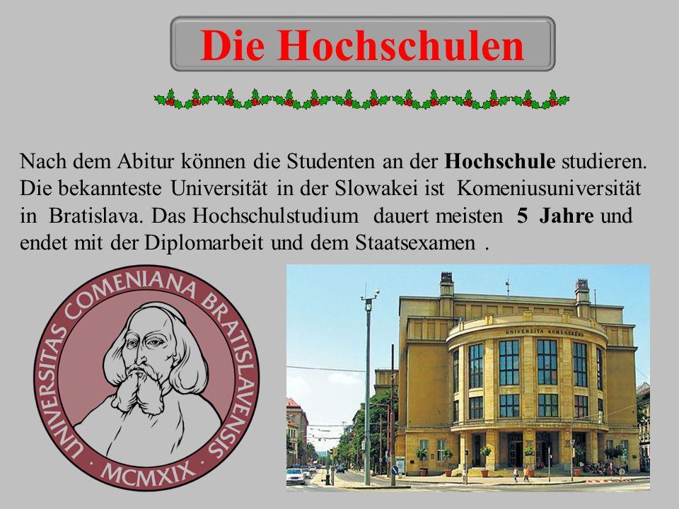 Die Hochschulen Nach dem Abitur können die Studenten an der Hochschule studieren.