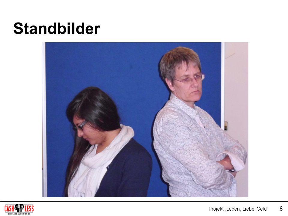 "Standbilder Projekt ""Leben, Liebe, Geld 8"