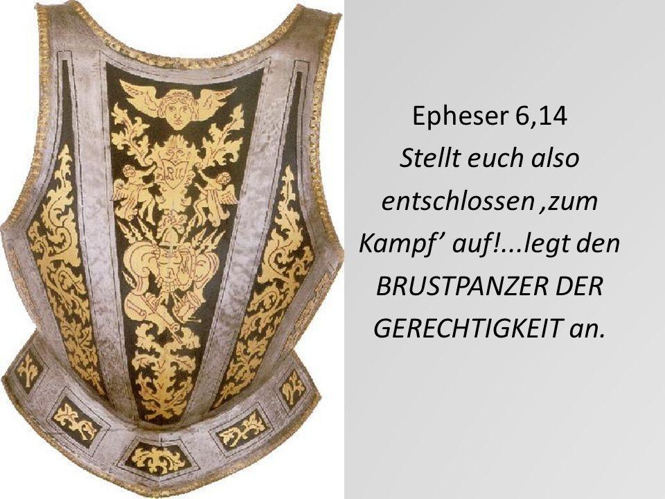 Epheser 6,14 Stellt euch also entschlossen 'zum Kampf' auf