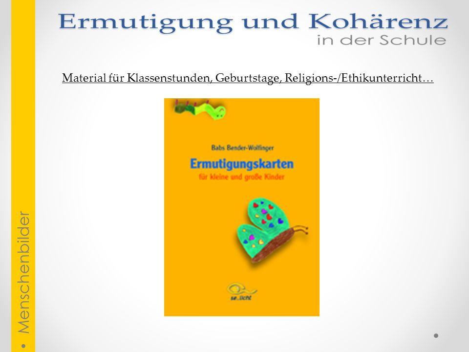 Material für Klassenstunden, Geburtstage, Religions-/Ethikunterricht…