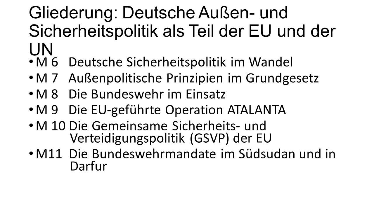 Gliederung: Deutsche Außen- und Sicherheitspolitik als Teil der EU und der UN