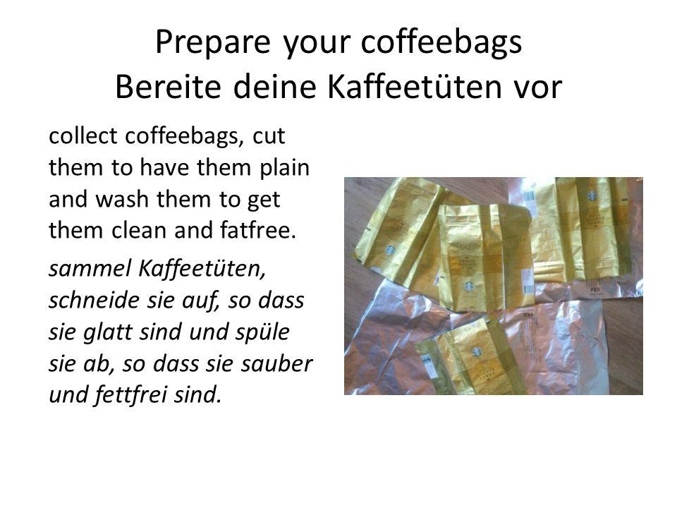 Prepare your coffeebags Bereite deine Kaffeetüten vor