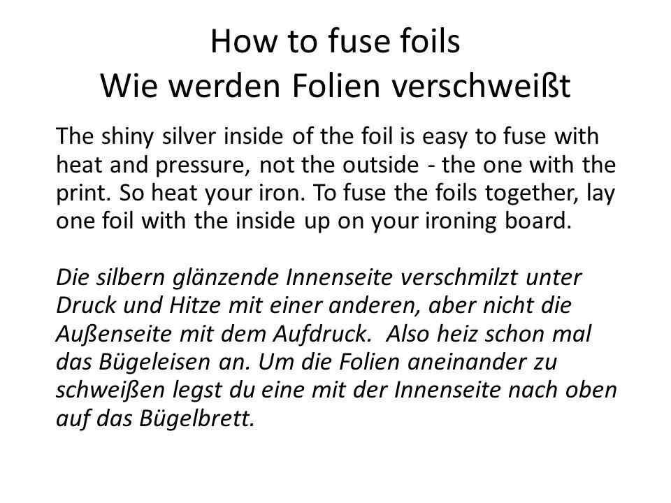 How to fuse foils Wie werden Folien verschweißt