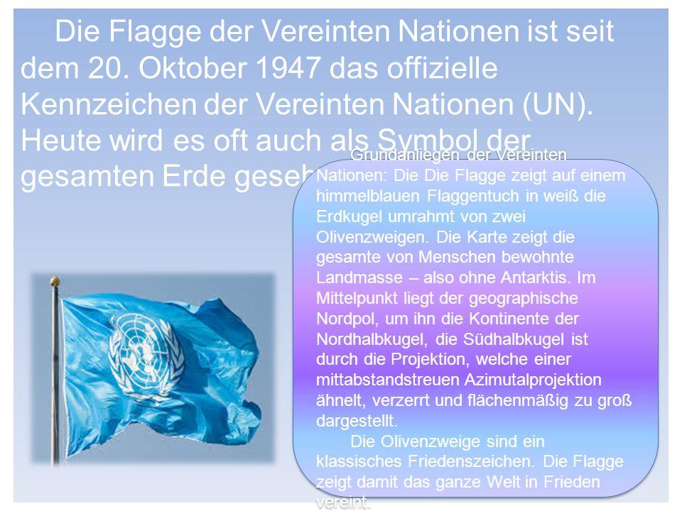 Die Flagge der Vereinten Nationen ist seit dem 20