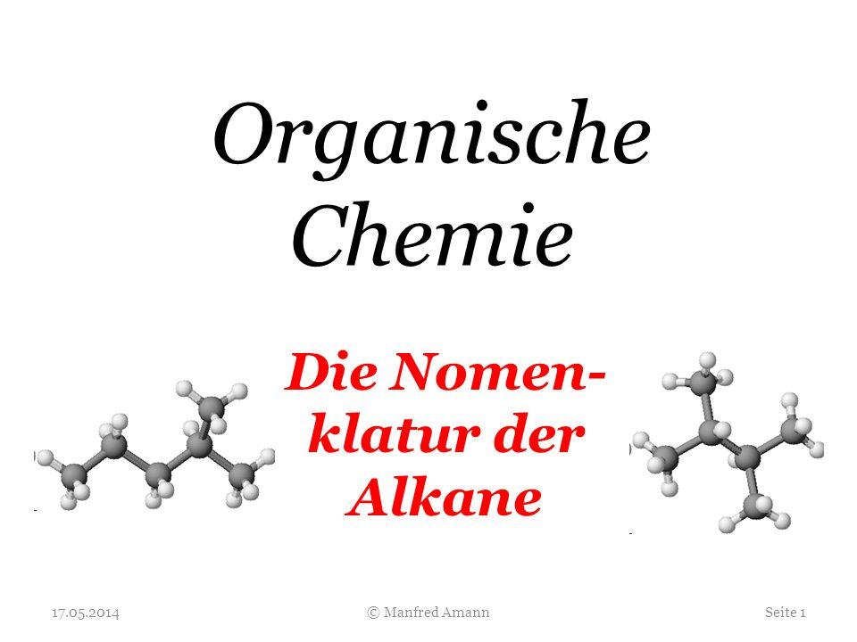 Organische Chemie Die Nomen- klatur der Alkane 30.03.2017