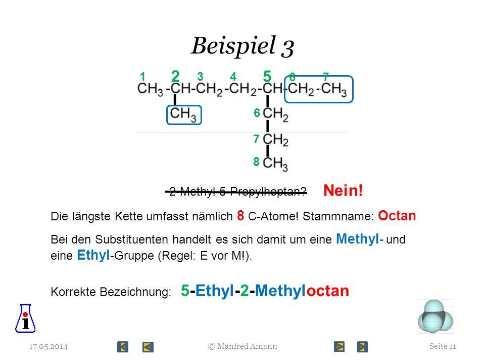 Beispiel 3 2 5 Nein! 5-Ethyl-2-Methyloctan 1 3 4 6 7 6 7 8