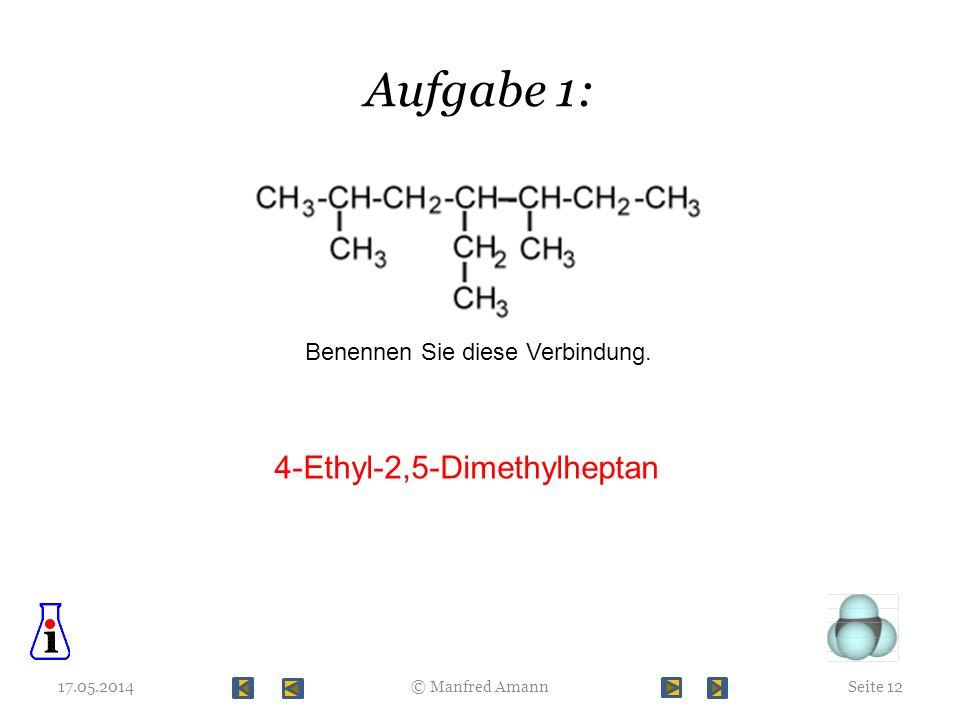 Aufgabe 1: 4-Ethyl-2,5-Dimethylheptan Benennen Sie diese Verbindung.