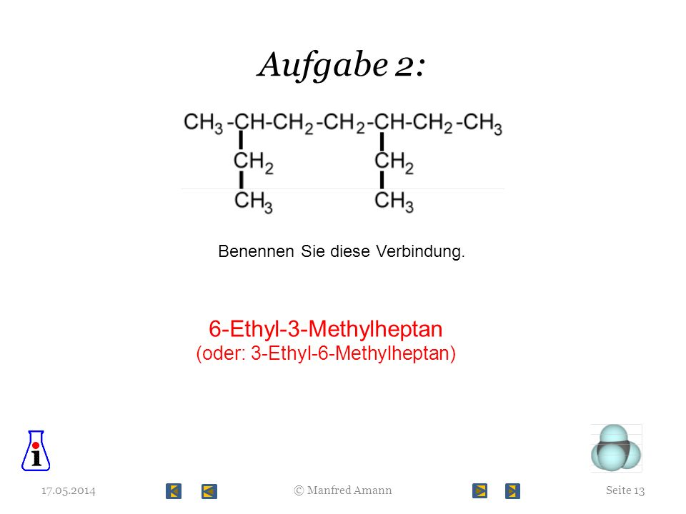 Aufgabe 2: 6-Ethyl-3-Methylheptan (oder: 3-Ethyl-6-Methylheptan)