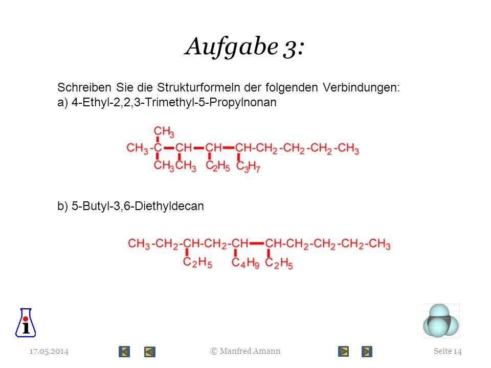 Aufgabe 3: Schreiben Sie die Strukturformeln der folgenden Verbindungen: a) 4-Ethyl-2,2,3-Trimethyl-5-Propylnonan.